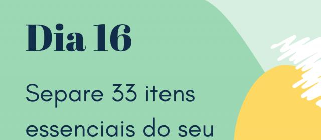 Dia 16 – Separe 33 itens essenciais do seu guarda-roupas