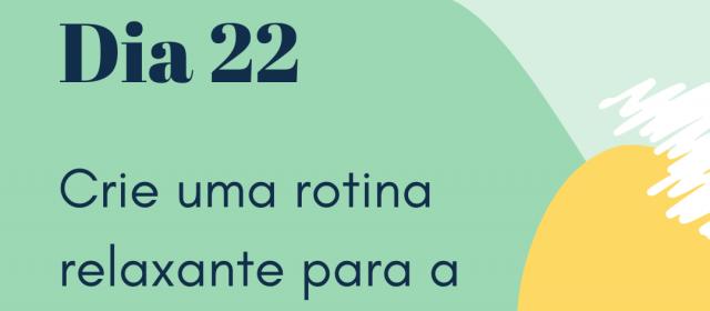Dia 22 – Crie uma rotina relaxante para dormir